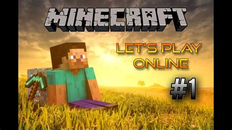 Let´s Play Minecraft online #1 (60fps) - YouTube